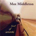MAX MIDDLETON Land of Secrets album cover
