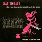 MAX MORATH Plays and Sings at the Mighty Gold Bar Piano album cover
