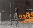 MAX NAGL Nagl, Bernstein, Akchoté, Jones : Big Four album cover