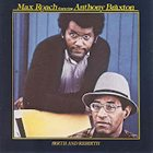 MAX ROACH Birth & Rebirth (with Anthony Braxton) album cover