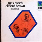 MAX ROACH Max Roach, Clifford Brown : Daahoud album cover