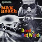 MAX ROACH Deeds, Not Words (aka Conversation) album cover