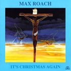 MAX ROACH It's Christmas Again album cover