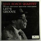 MAX ROACH Let's Groove (aka Much Max) album cover