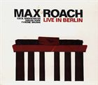 MAX ROACH Live in Berlin album cover
