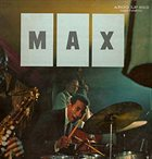 MAX ROACH Max (aka Crackle Hut) album cover