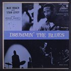 MAX ROACH Max Roach & Stan Levey : Drummin' The Blues album cover