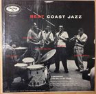 MAX ROACH Max Roach, Herb Geller, Walter Benton, Joe Maini, Clifford Brown : Best Coast Jazz album cover