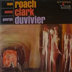 MAX ROACH Max Roach, Sonny Clark, George Duvivier album cover