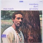 MAX ROACH Members, Don't Git Weary (aka I Grandi Del Jazz) album cover
