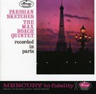 MAX ROACH Parisian Sketches album cover