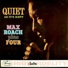 MAX ROACH Quiet As It's Kept album cover