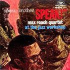 MAX ROACH Speak, Brother, Speak! album cover