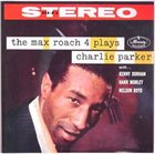 MAX ROACH The Max Roach 4 Plays Charlie Parker album cover
