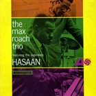 MAX ROACH The Max Roach Trio featuring the Legendary Hasaan album cover