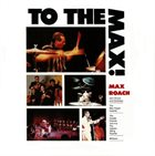 MAX ROACH To The Max! album cover