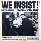 MAX ROACH We Insist! Max Roach's Freedom Now Suite (aka Freedom Now Suite) album cover