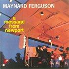 MAYNARD FERGUSON A Message From Newport album cover