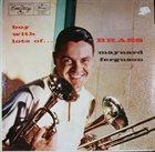 MAYNARD FERGUSON Boy with Lots of Brass album cover