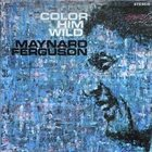 MAYNARD FERGUSON Color Him Wild (aka Dues) album cover