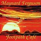 MAYNARD FERGUSON Footpath Café album cover