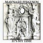 MAYNARD FERGUSON It's My Time album cover