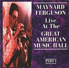 MAYNARD FERGUSON Live At The Great American Music Hall Part I album cover
