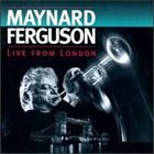 MAYNARD FERGUSON Live From London album cover