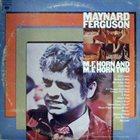 MAYNARD FERGUSON M.F. Horn And M.F. Horn Two album cover