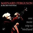MAYNARD FERGUSON One More Trip to Birdland album cover