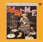 MAYNARD FERGUSON Si! Si! M.F. album cover