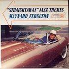 MAYNARD FERGUSON Straightaway Jazz Themes album cover
