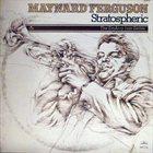 MAYNARD FERGUSON Stratospheric album cover