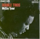 MCCOY TYNER Double Trios album cover