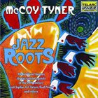 MCCOY TYNER Jazz Roots album cover