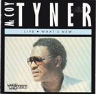 MCCOY TYNER What's New (aka Live At The Musicians Exchange Cafe aka The Jazz Masters - 100 Años De Swing aka You Taught My Heart To Sing) album cover