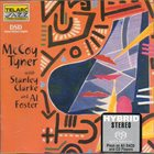 MCCOY TYNER Mc Coy Tyner With Stanley Clarke And Al Foster album cover