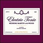 MEDESKI MARTIN AND WOOD Electric Tonic album cover
