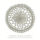 MEDESKI MARTIN AND WOOD Radiolarians. The Evolutionary Set album cover