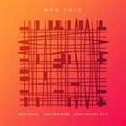 MEG OKURA NPO Trio (Meg Okura, Sam Newsome, Jean-Michel Pilc} : Live At The Stone album cover