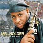 MEL HOLDER Music Book Volume 1 album cover