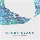 MELODY PARKER Archipelago album cover
