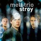 MELT TRIO Stroy album cover