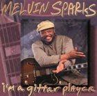 MELVIN SPARKS I'm A `Gittar´Player album cover