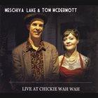 MESCHIYA LAKE Live at Chickie Wah Wah album cover