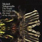 ME'SHELL NDEGÉOCELLO The World Has Made Me the Man of My Dreams album cover