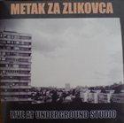 METAK ZA ZLIKOVCA Live At Underground Studio album cover