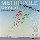 METROPOLE ORCHESTRA Made In Holland album cover