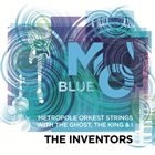 METROPOLE ORCHESTRA Metropole Orkest Strings with The Ghost, The King & I : The Inventors album cover