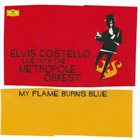 METROPOLE ORCHESTRA My Flame Burns Blue album cover